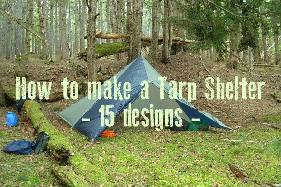 How To Make a Tarp Shelter - 15 Designs