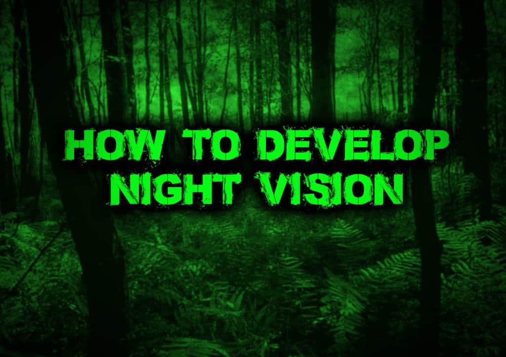 How To Develop Night Vision For Survival