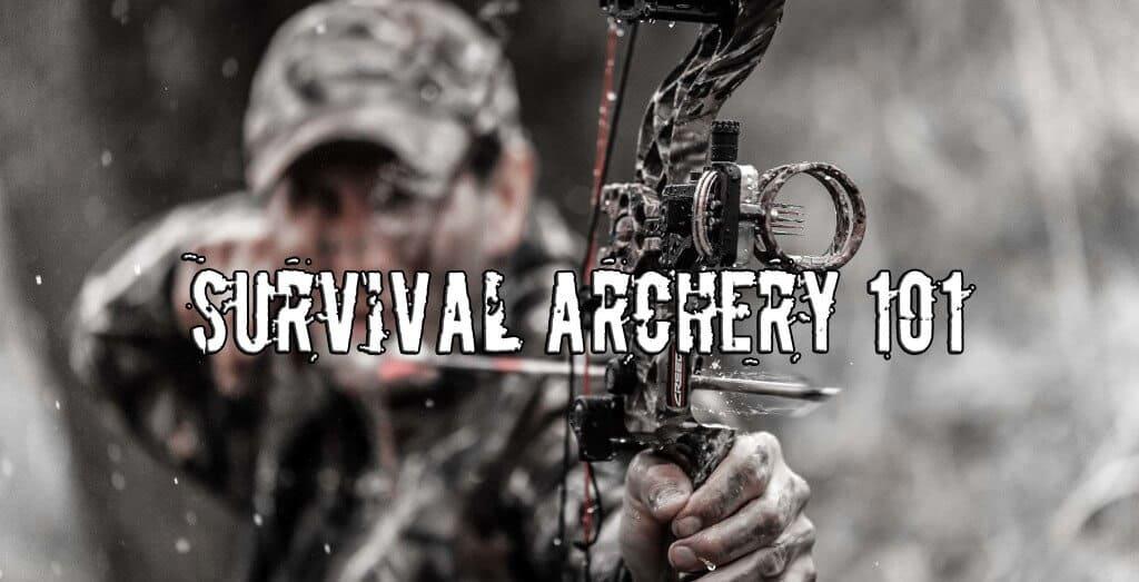 Survival Archery 101 - Useful Tips