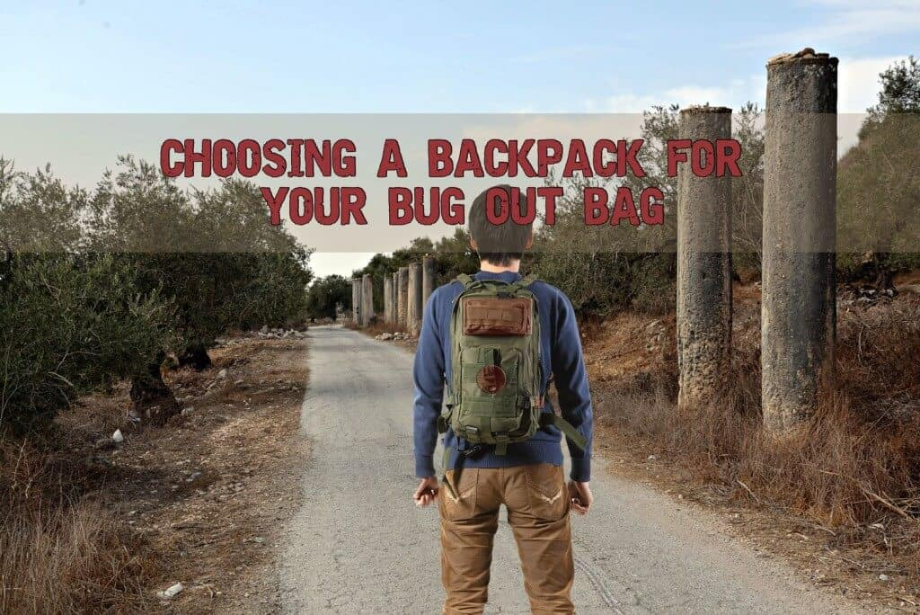 Choosing A Backpack For Your Bug Out Bag