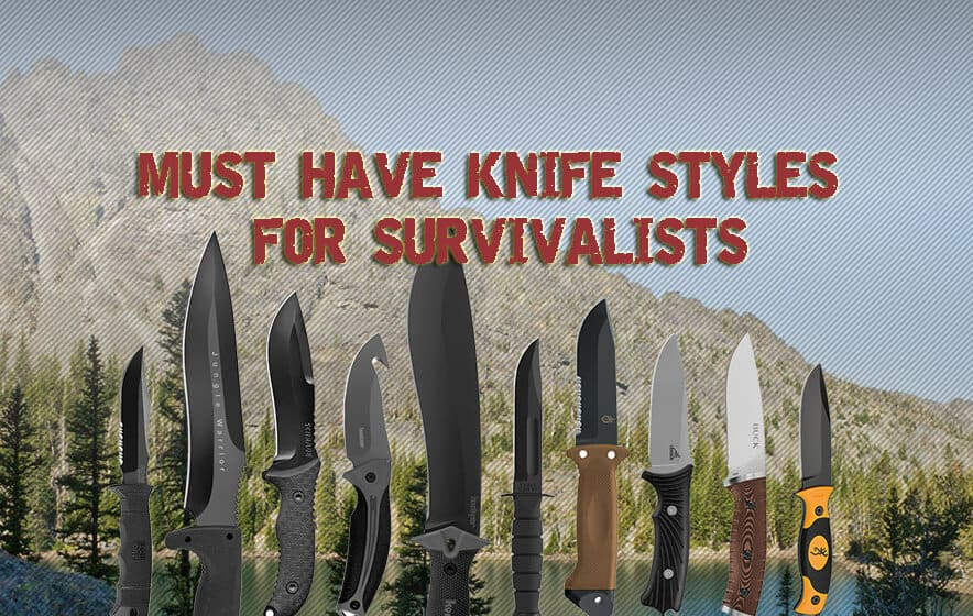 Seven Must Have Survival Knife Styles For Survivalists