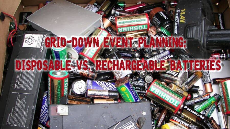 Grid-down Event Planning - Disposable vs Rechargeable Batteries