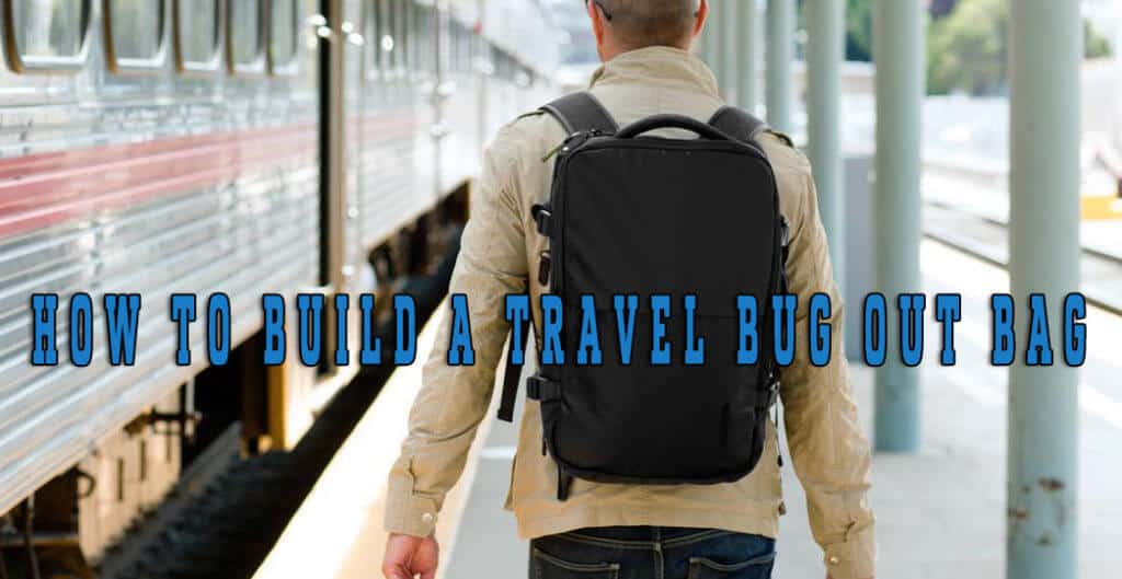 How To Build A Travel Bug Out Bag For Voyagers