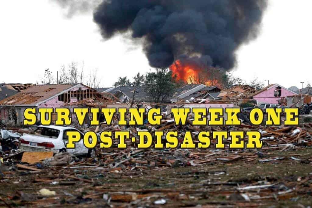 Surviving Week One Post-Disaster