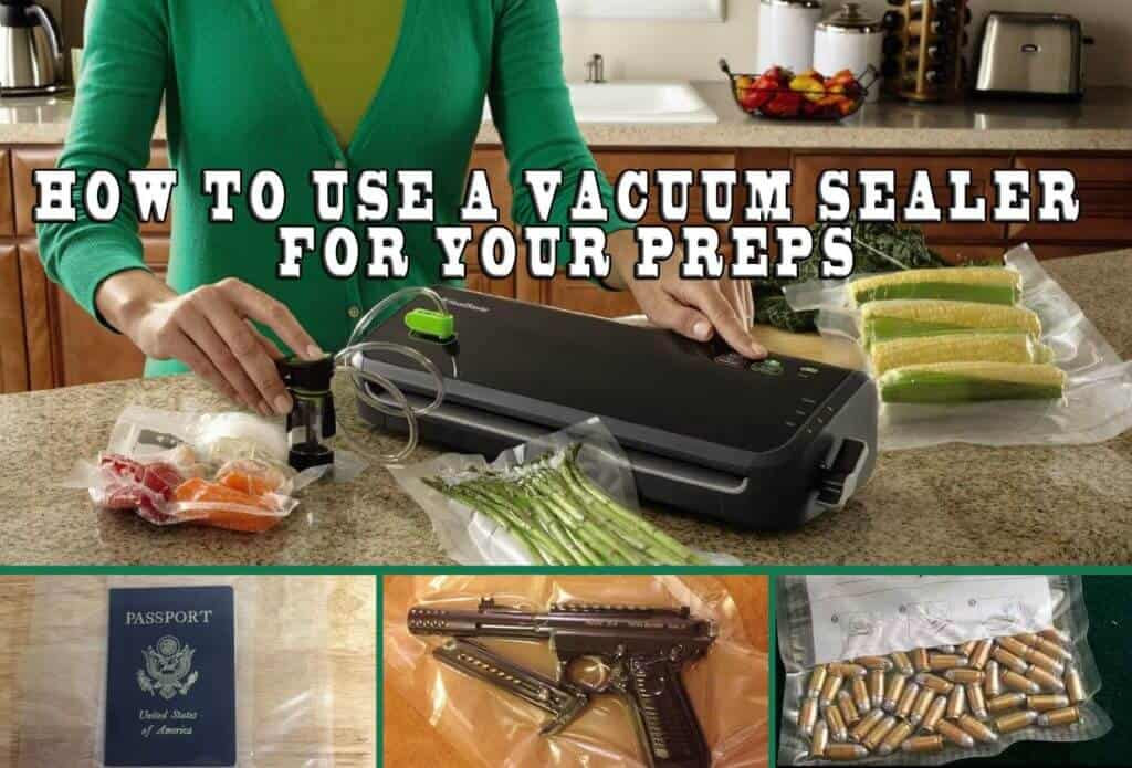 How To Use A Vacuum Sealer For Your Preps