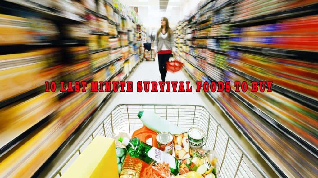 10 Best Survival Foods At Your Grocery Store