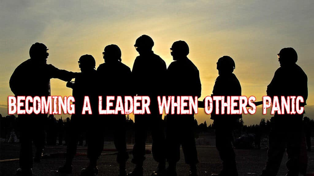 Becoming A Leader During A Crisis When Others Panic
