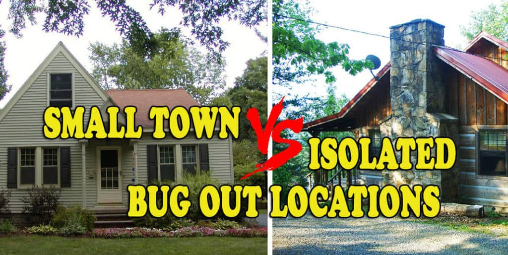 Choosing A Bug Out Location - Small Town Versus Isolated Retreats