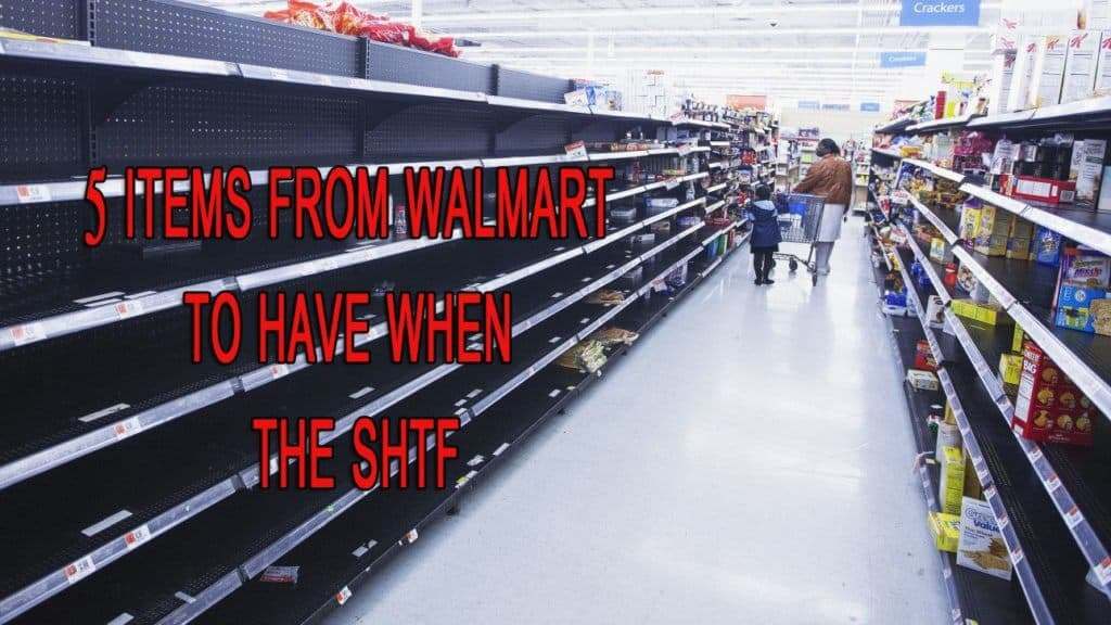 Five Items From Walmart To Have When The SHTF