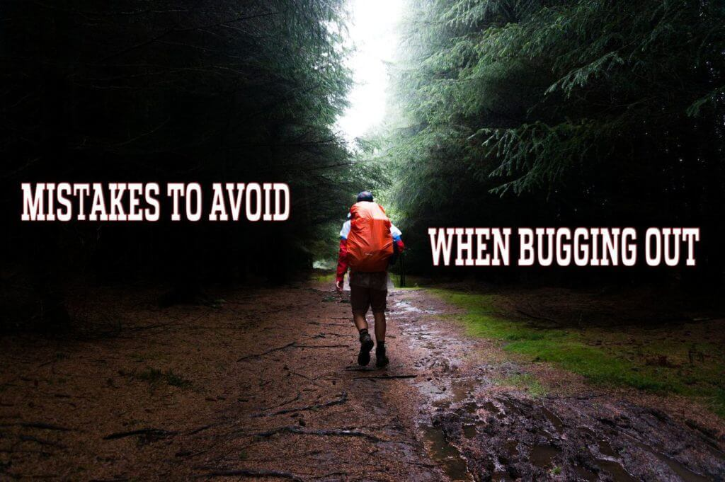 Mistakes to avoid when Bugging Out
