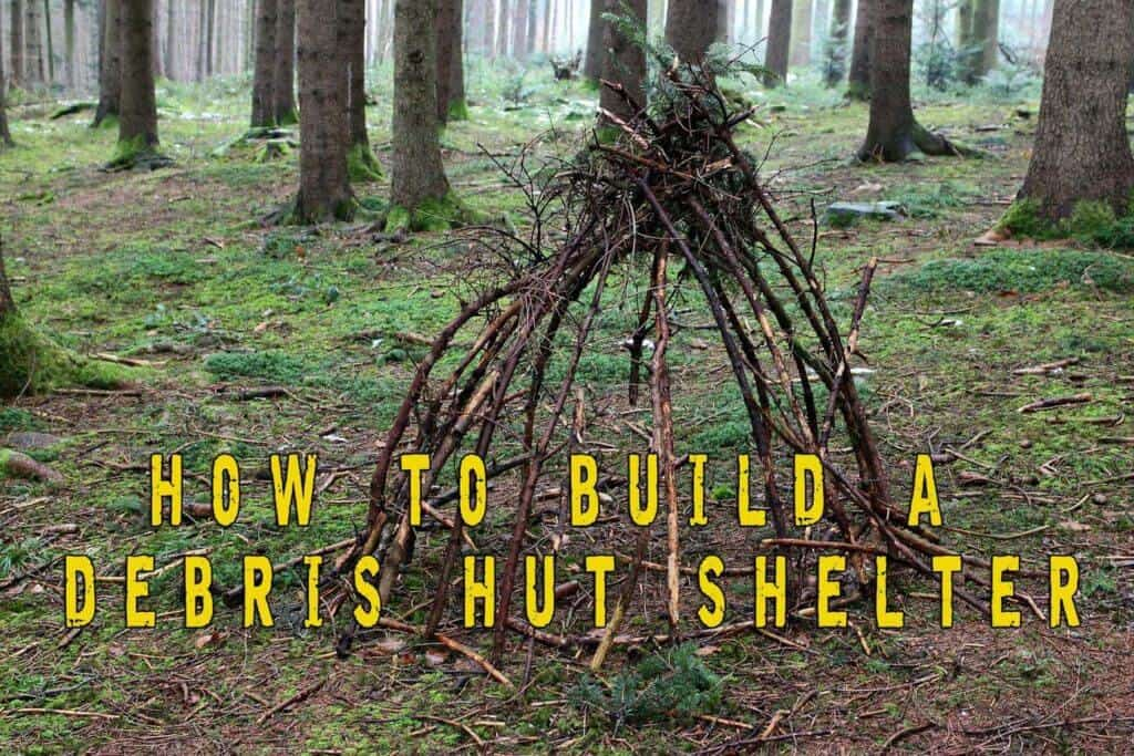 How To Build a Debris Hut Survival Shelter