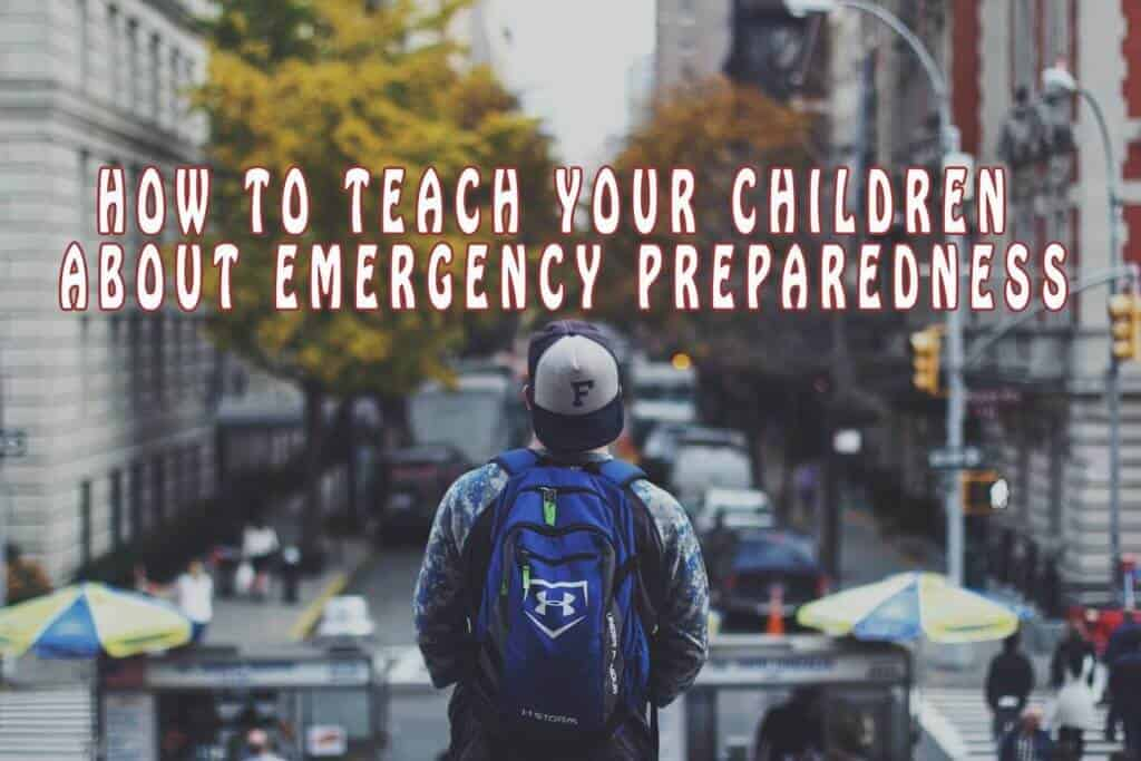 How to teach your children about emergency preparedness