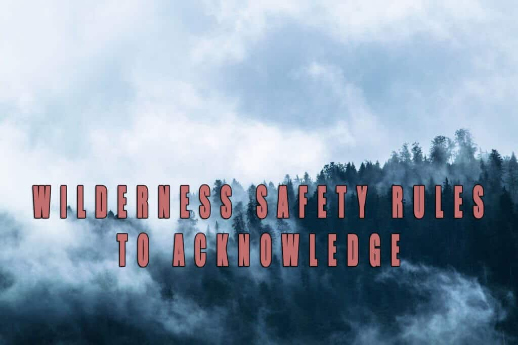 Wilderness safety rules to acknowledge