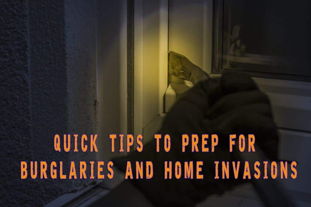 Smart Tips to Prep for Burglaries and Home Invasions
