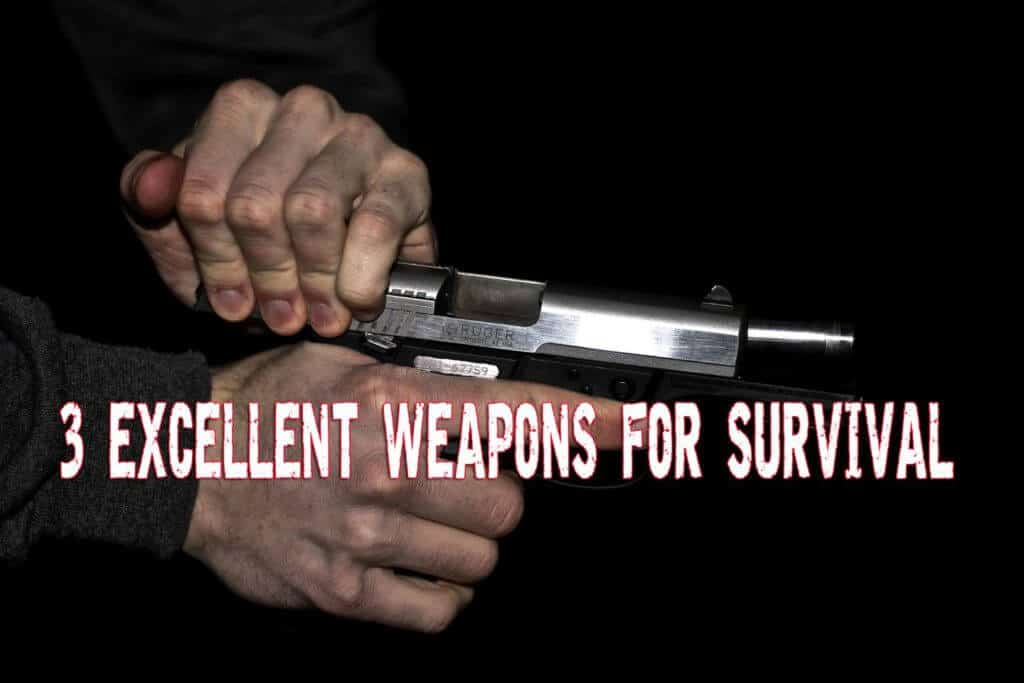 3 Excellent Weapons for Survival