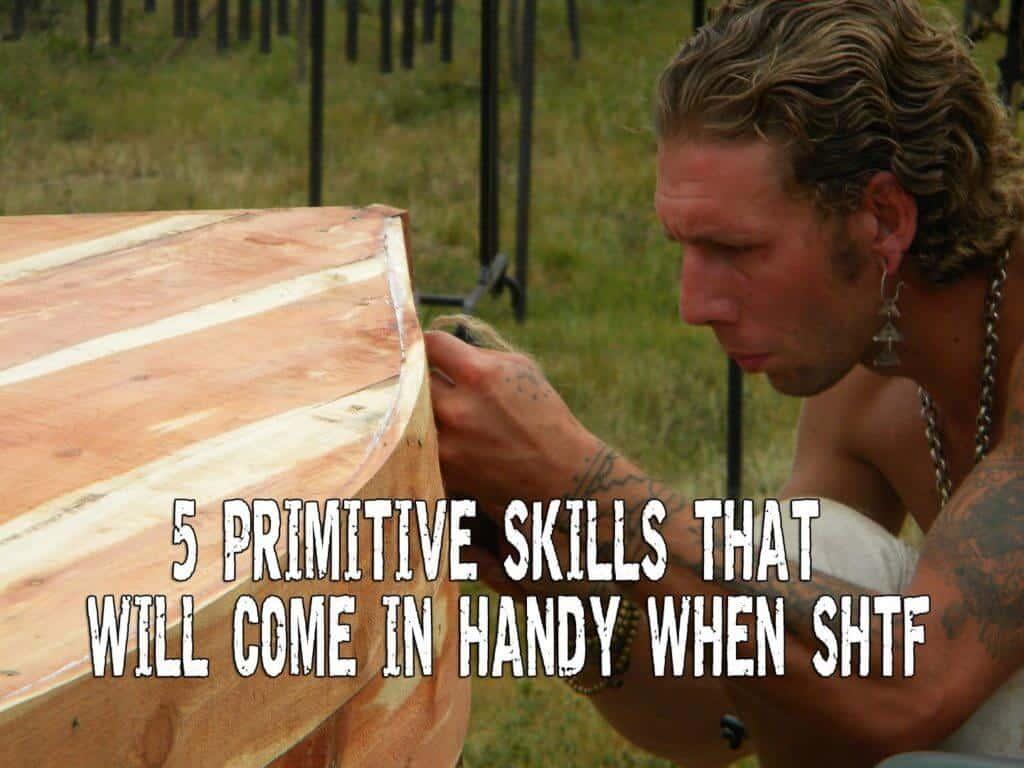 5 Primitive Skills That Will Come in Handy When SHTF