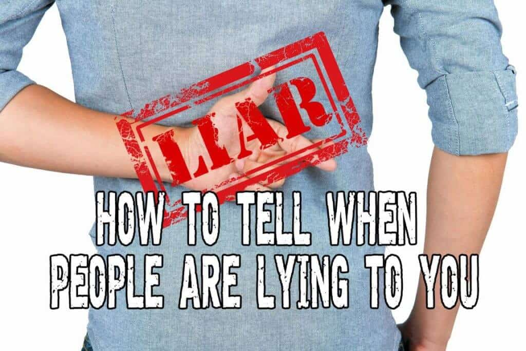 How to tell when people are lying to you