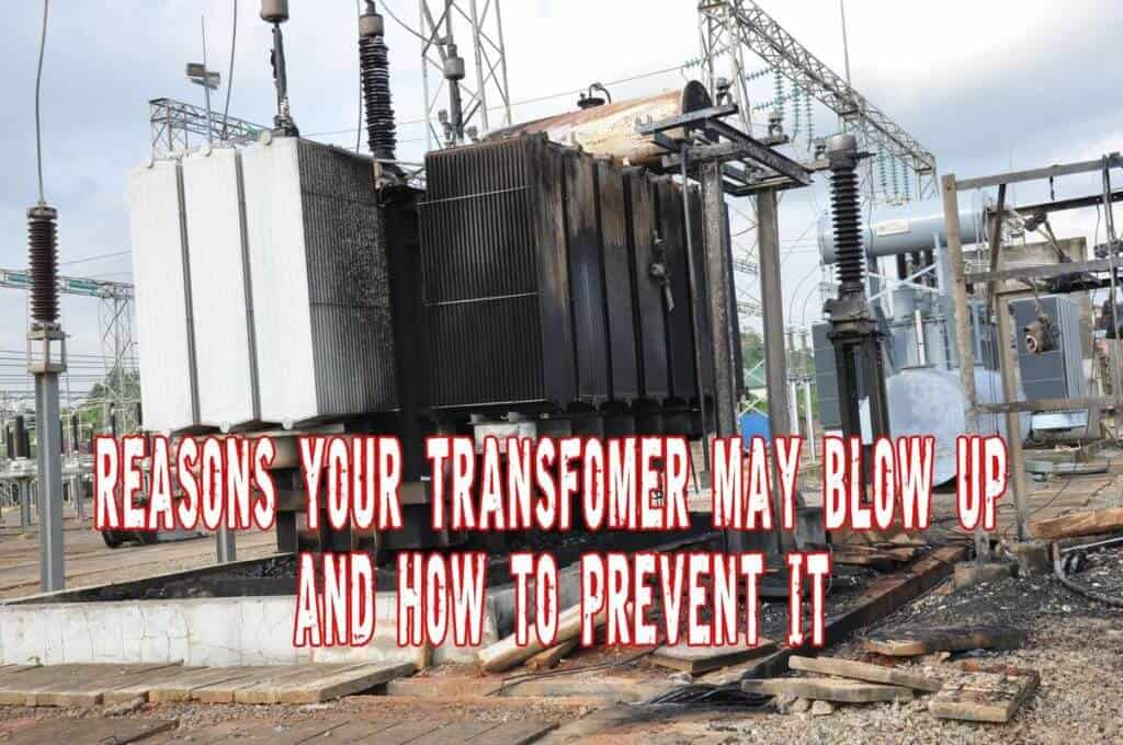Reasons Your Transformer May Blow Up and How to Prevent it