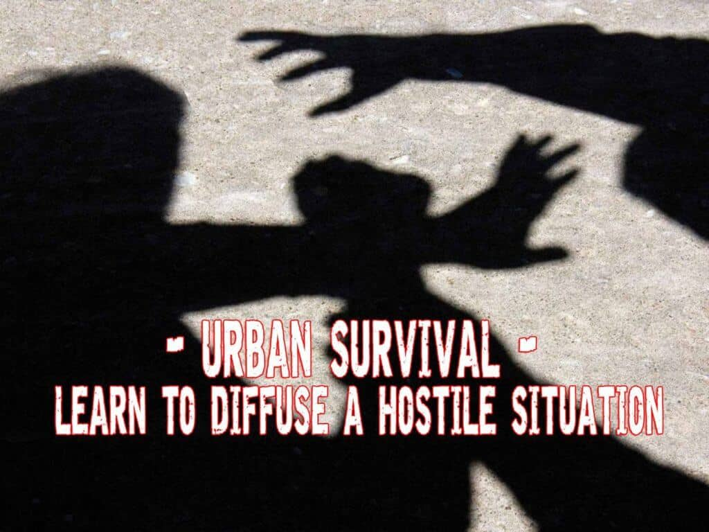 Urban Survival - Learn To Diffuse A Hostile Situation