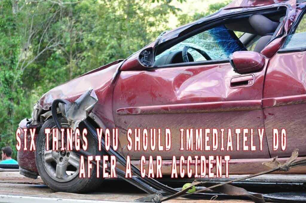 Six things you should immediately do after a car accident