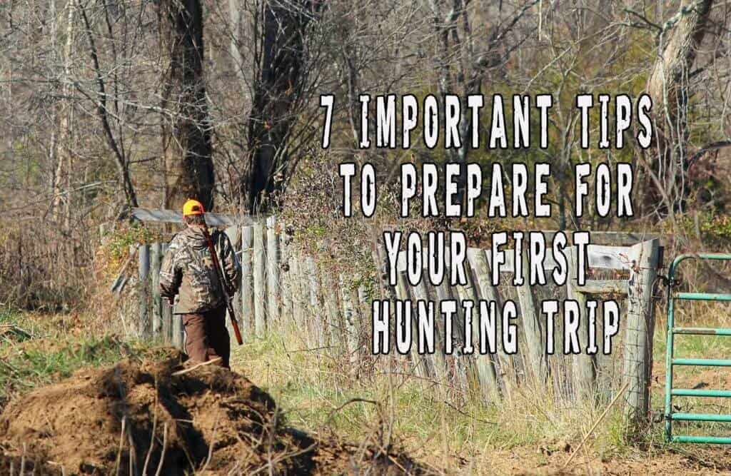 7 Important Tips to Prepare For Your First Hunting Trip