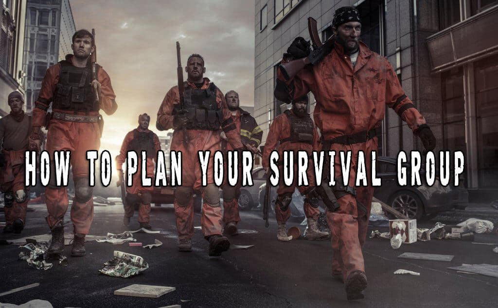How To Plan Your Survival Group