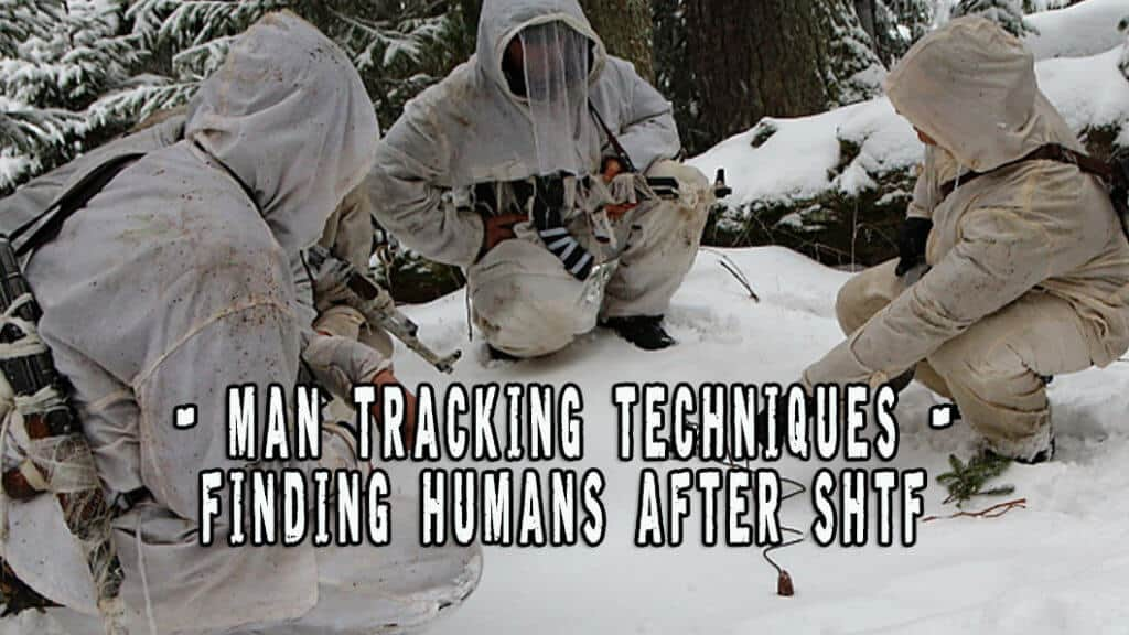 Man Tracking Techniques - Finding Humans After SHTF