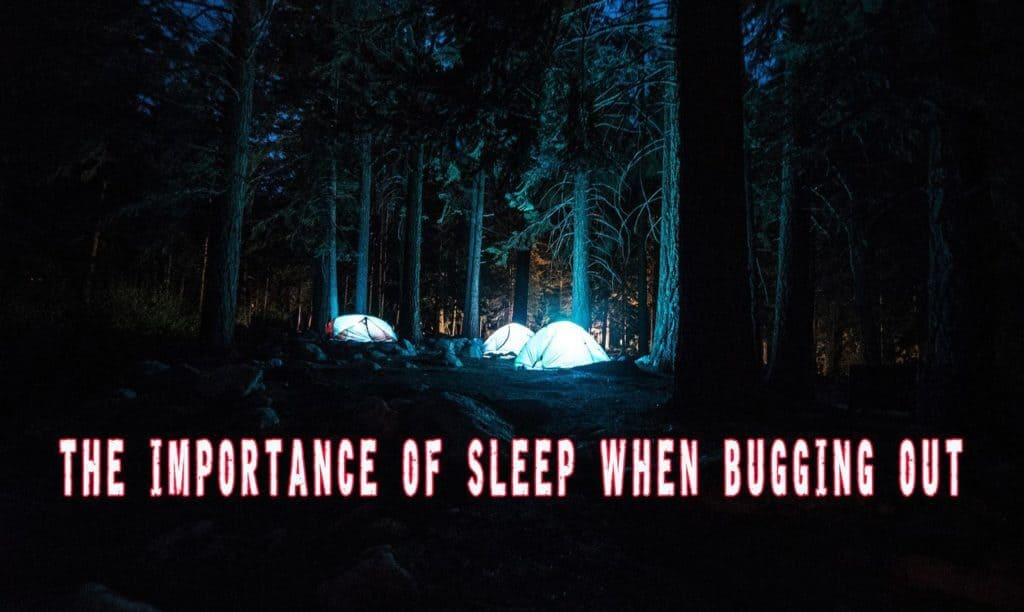 The Importance Of Sleep When Bugging Out Into The Woods