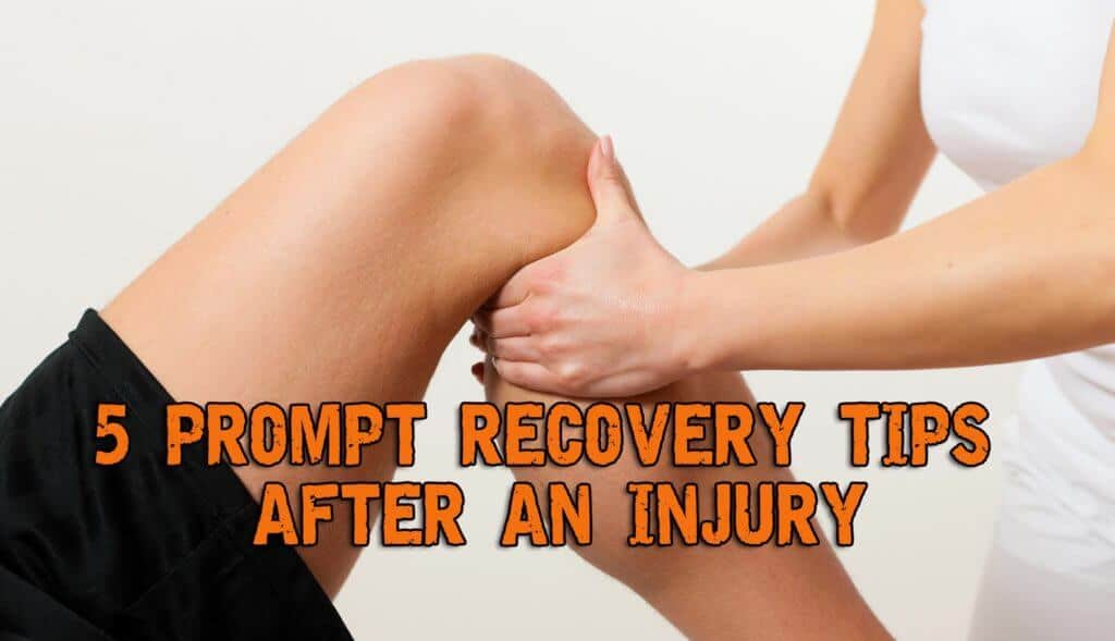 5 Prompt Recovery Tips After An Injury
