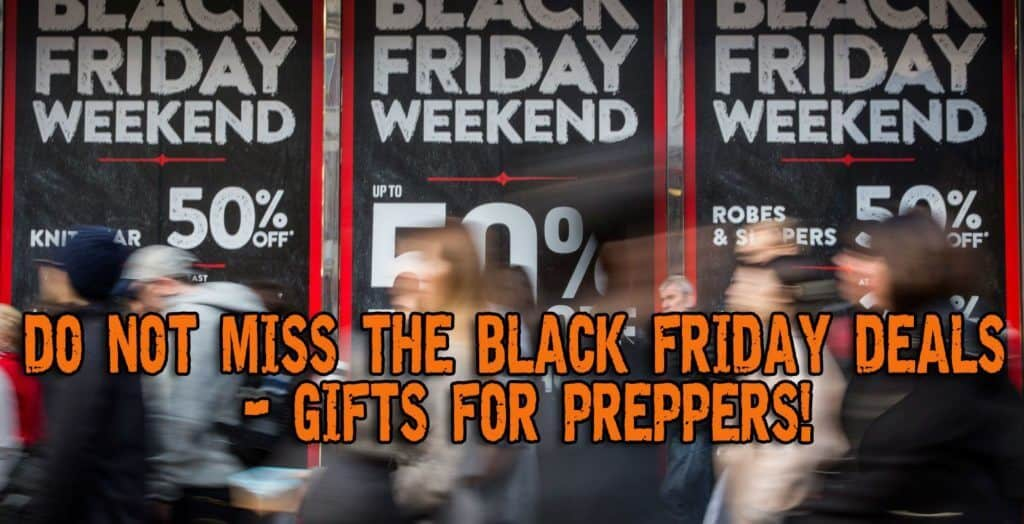 Black Friday Deals You Shouldn't Miss – Gifts For Preppers!