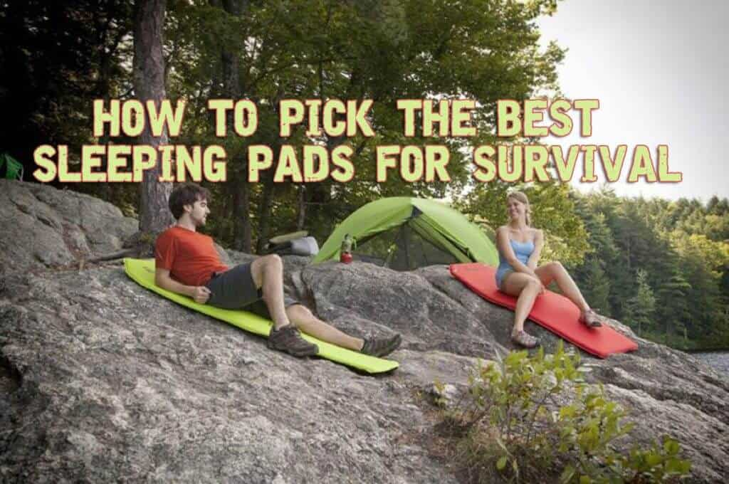 Guide to Picking the Best Sleeping Pads for Survival
