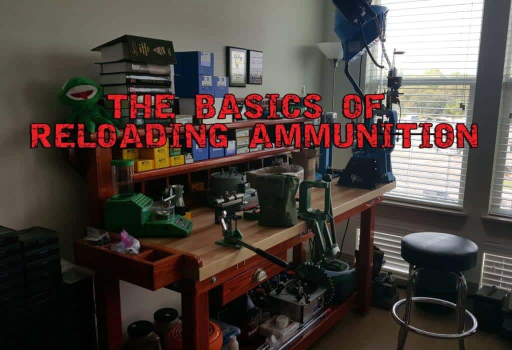 The Basics Of Reloading Ammunition