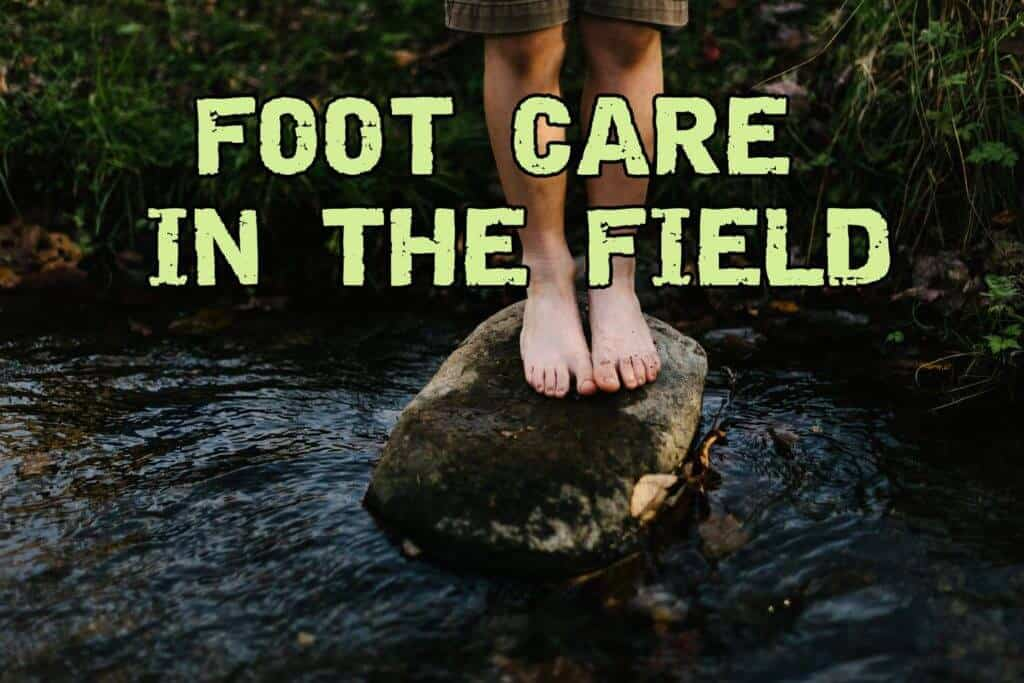 What You Should Know About Foot Care In The Field