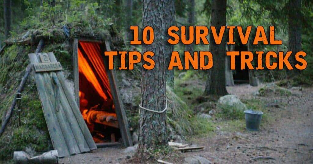 10 Survival Tips And Tricks To Save Your Life In The Outdoor