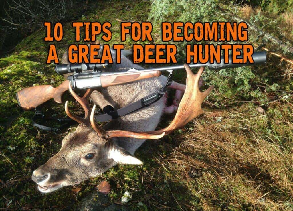 10 Tips For Becoming A Great Deer Hunter