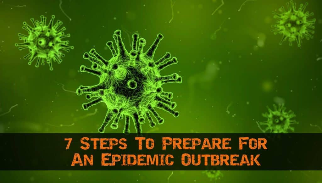7 Steps To Prepare Yourself For An Epidemic Outbreak