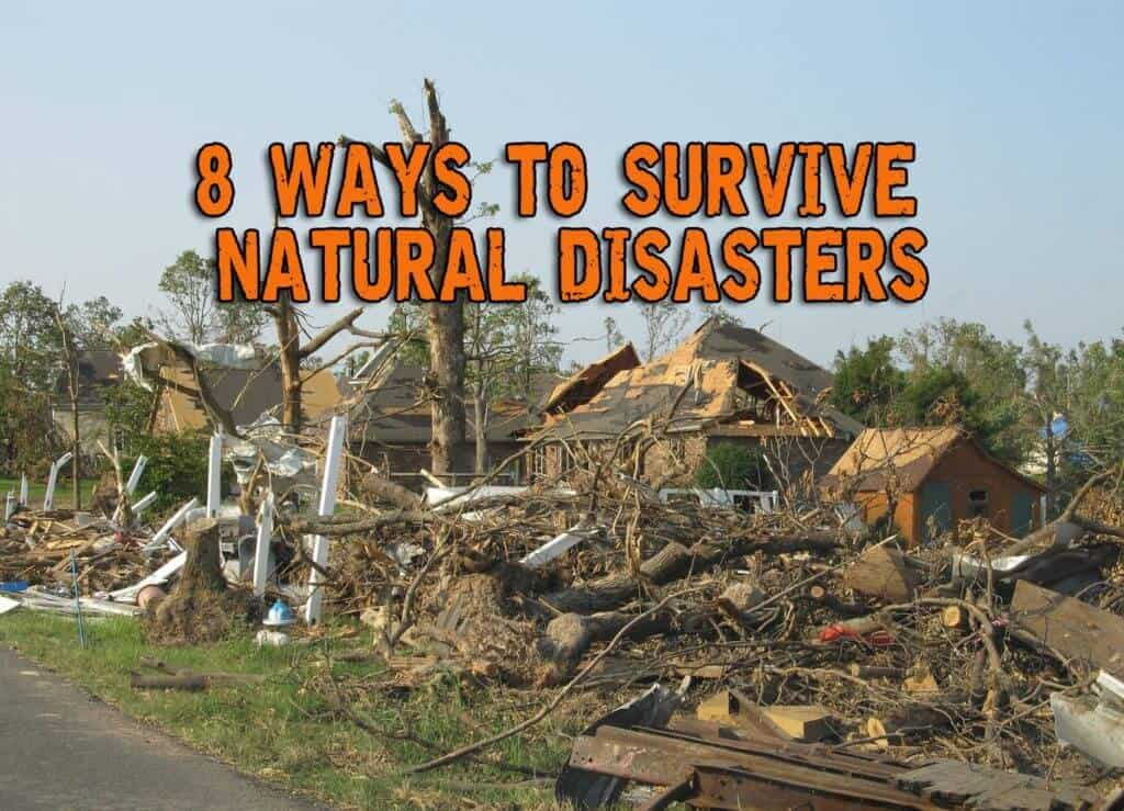 8 Ways To Survive Natural Disasters