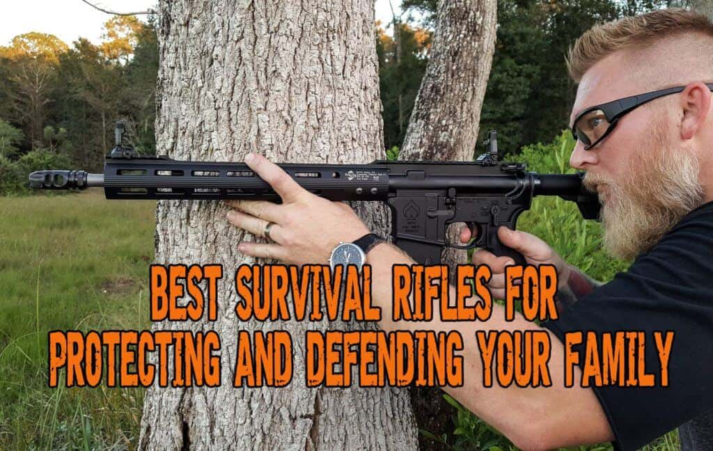 Best Survival Rifles For Protecting and Defending Your Family