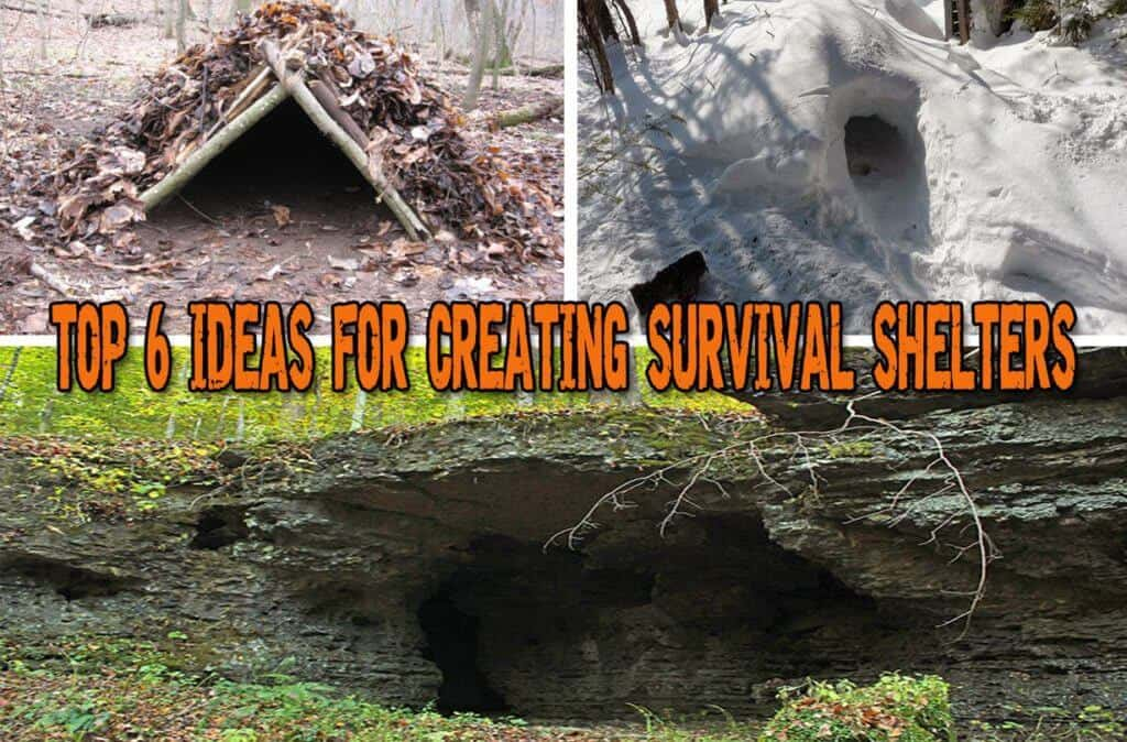 Top 6 Ideas For Creating Survival Shelters In The Wild