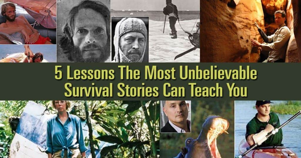 5 Lessons The Most Unbelievable Survival Stories Can Teach You