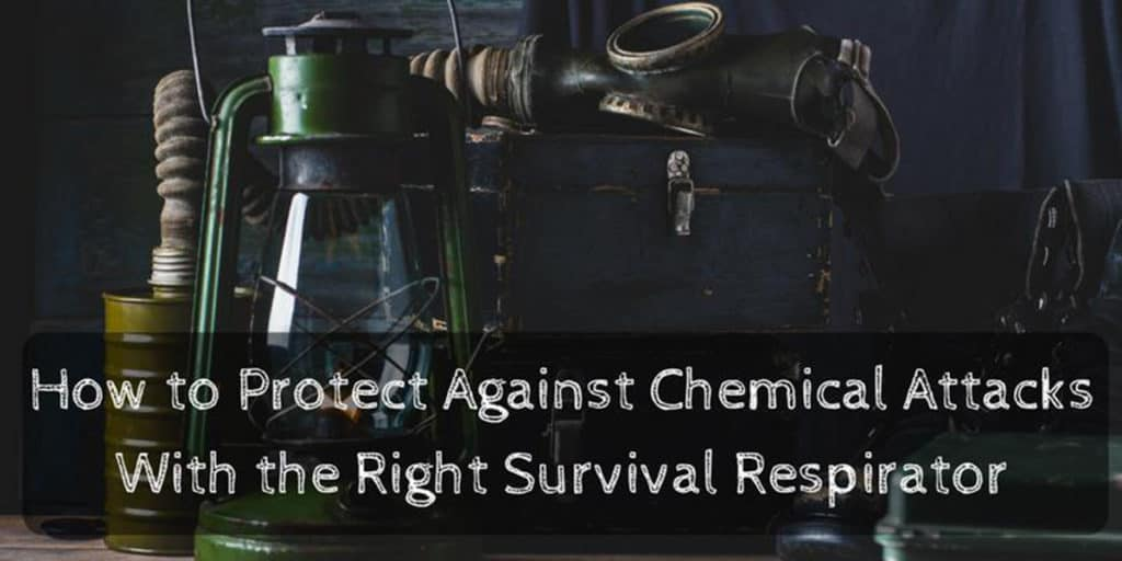How to Protect Against Chemical Attacks with the Right Survival Respirator