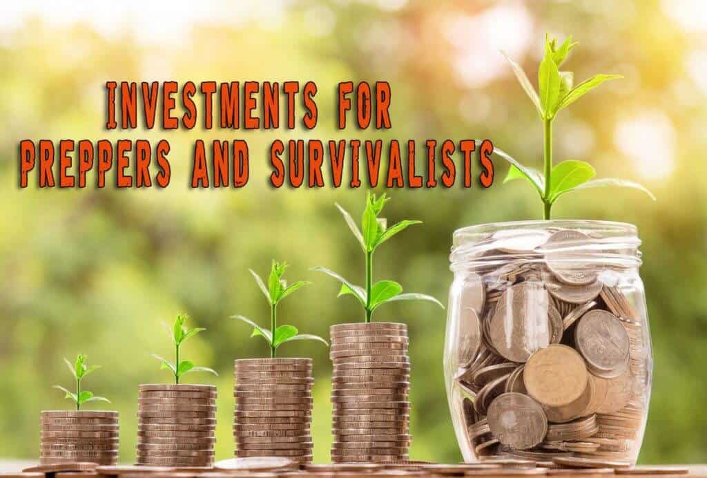 Investments For Preppers and Survivalists