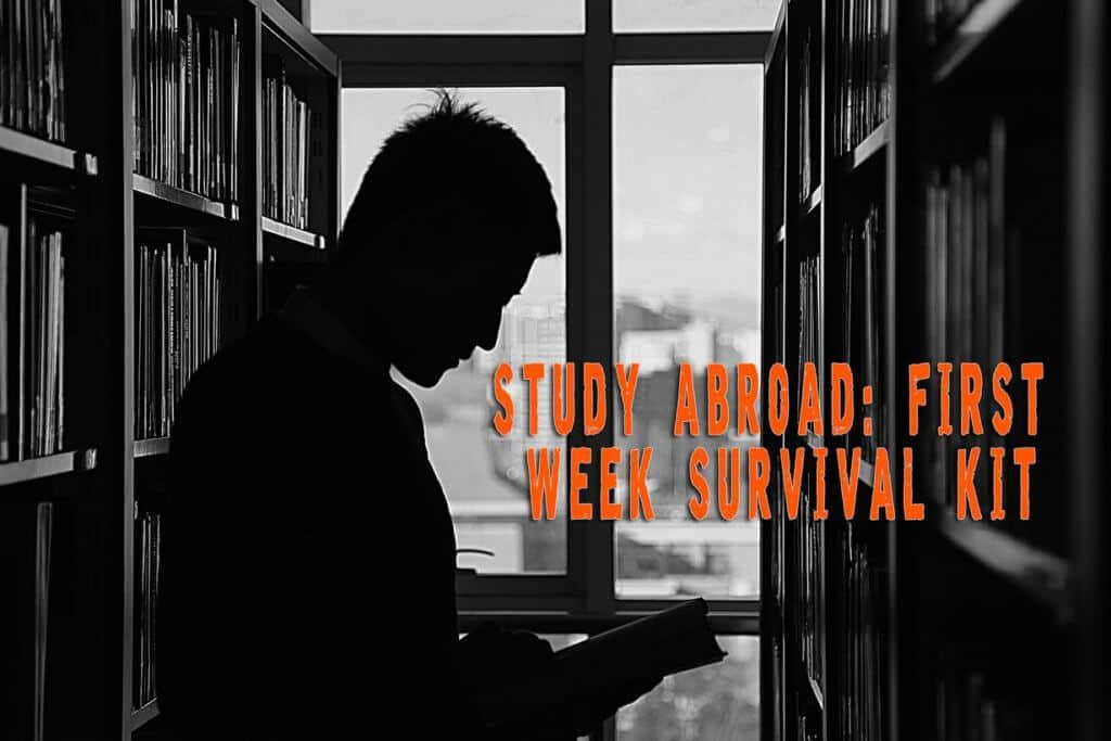 Study Abroad: First Week Survival Kit