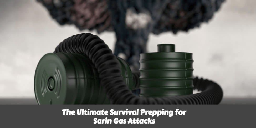 The Ultimate Survival Prepping for Sarin Gas Attacks
