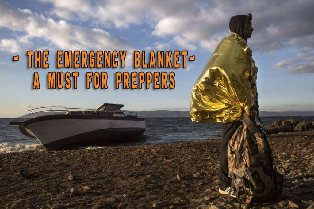 The Emergency Blanket And Why It Is A Must For Preppers