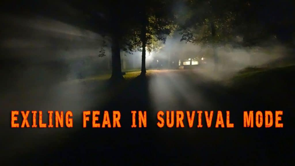 Exiling Fear in Survival Mode