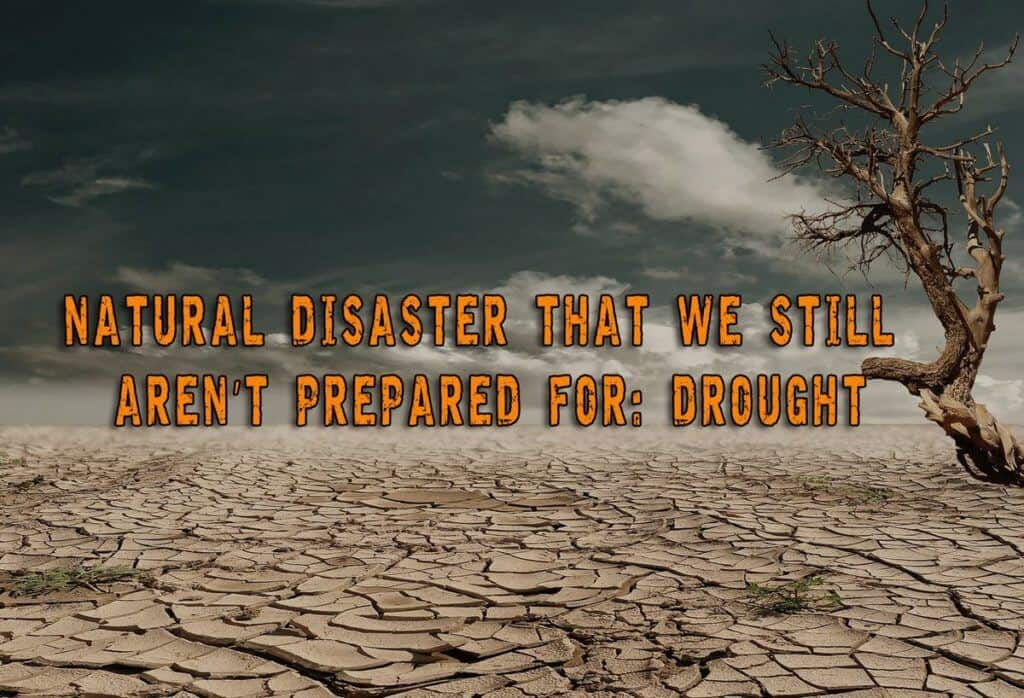 Drought - Natural Disaster That We Still Aren't Prepared For