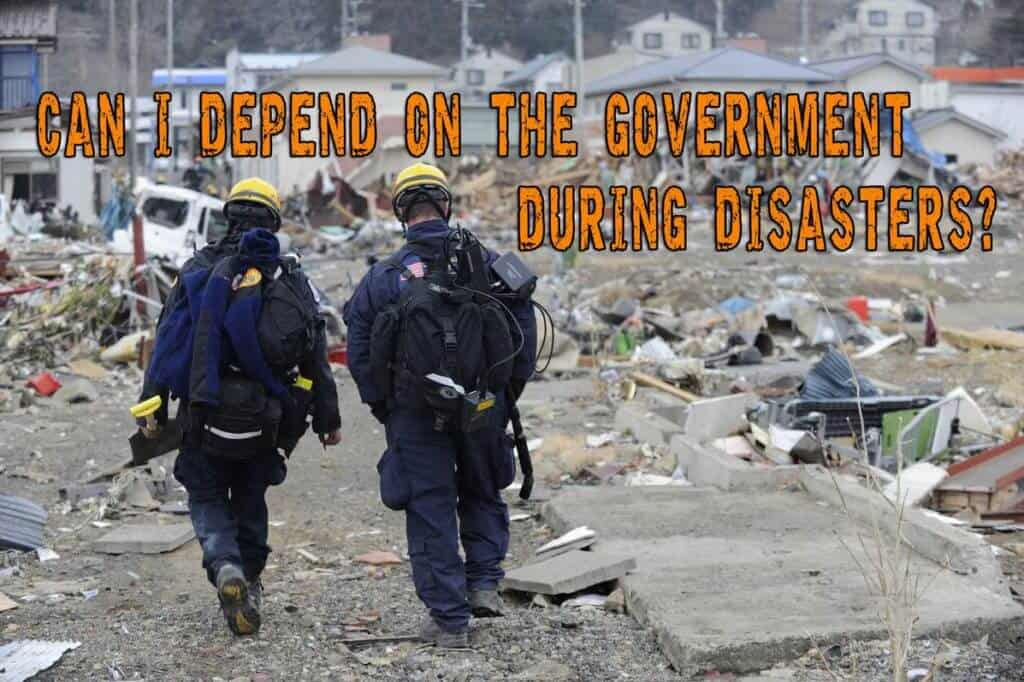 Can I Depend On The Government During Disasters?