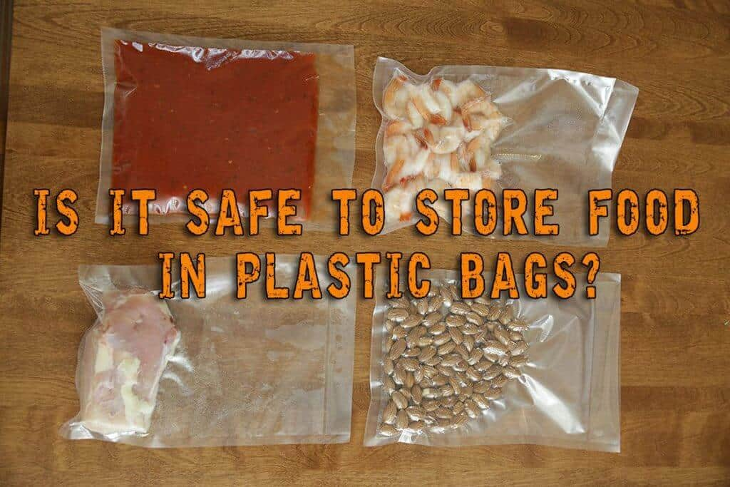 Is It Safe To Store Food In Plastic Bags?