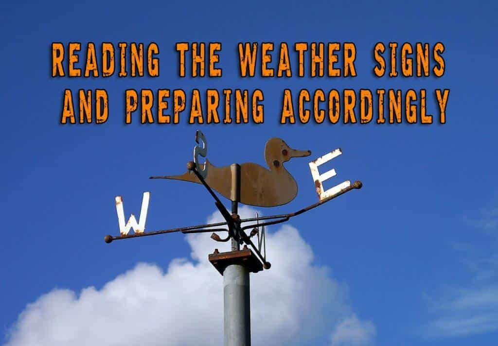 Reading The Weather Signs And Preparing Accordingly